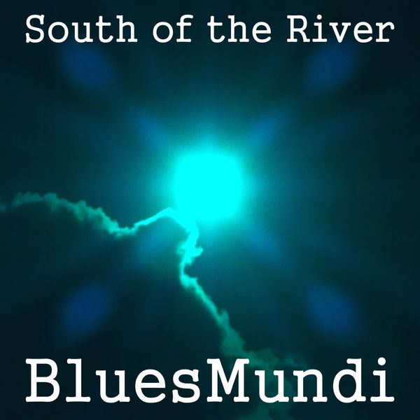 BluesMundi - South of the River