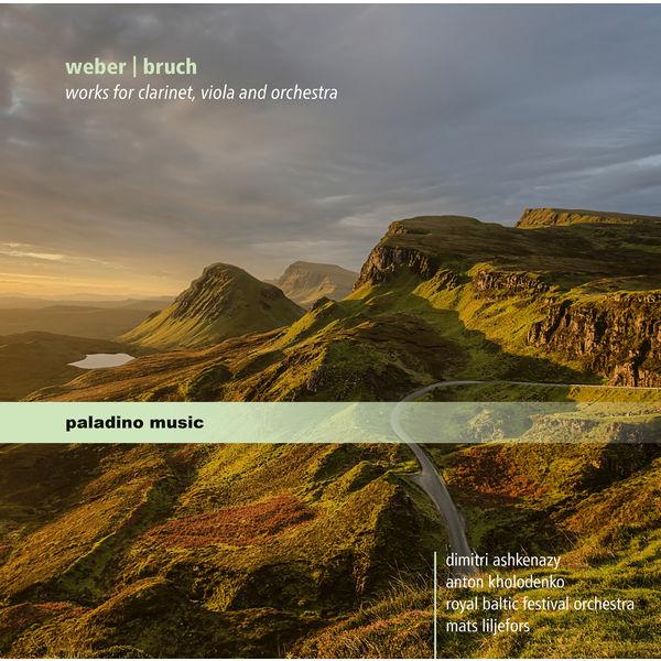 Dimitri Ashkenazy - Weber & Bruch: Works for Clarinet, Viola & Orchestra