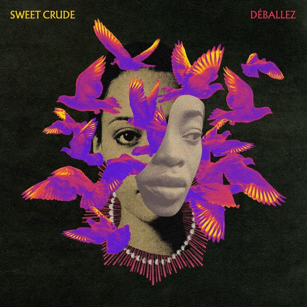Sweet Crude - Déballez
