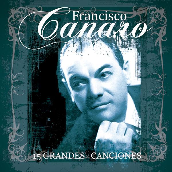 Francisco Canaro - 15 Grandes Canciones