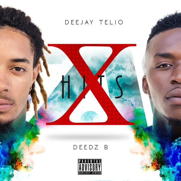 Deejay Telio & Deedz B - X Hits