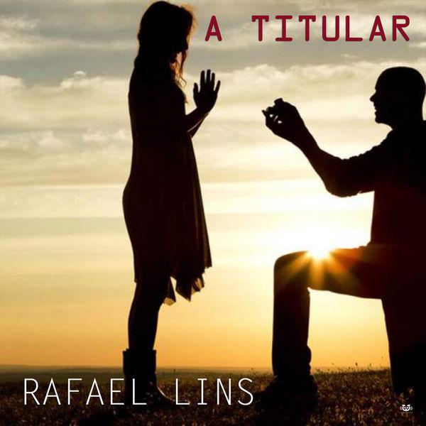 Rafael Lins - A Titular