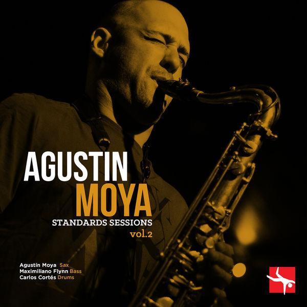Agustín Moya - Standards Sessions (Vol. 2)