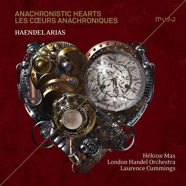 Héloise Mas - Anachronistic Hearts - Haendel: Arias