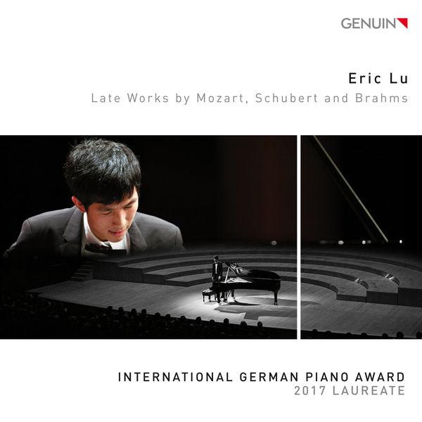 Eric Lu - Late Works by Mozart, Schubert & Brahms