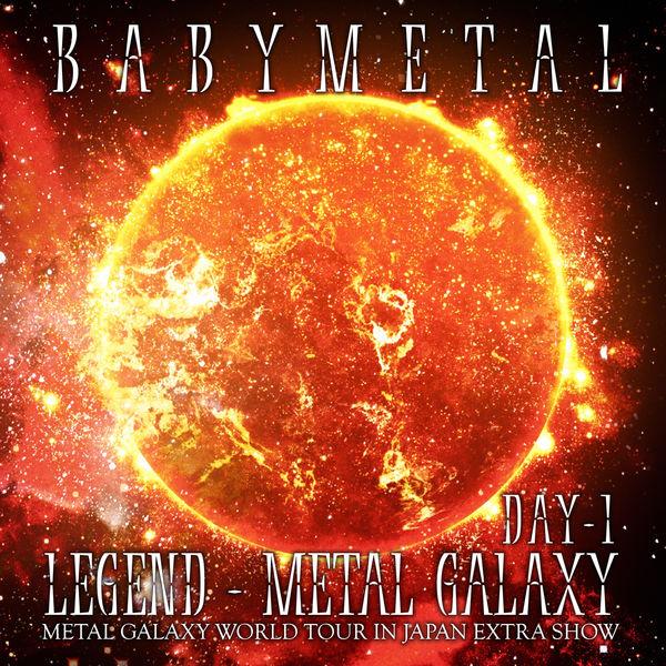 BABYMETAL - LEGEND – METAL GALAXY [DAY 1]