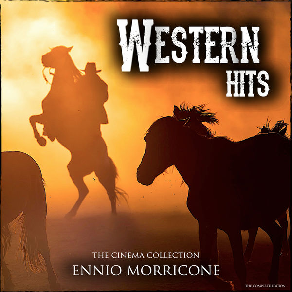 Ennio Morricone - Ennio Morricone Western Hits - The Cinema Collection