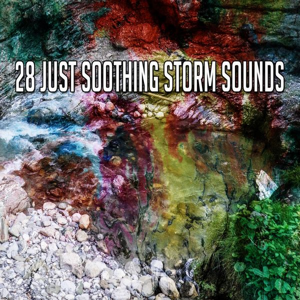 Rain Sounds & White Noise - 28 Just Soothing Storm Sounds