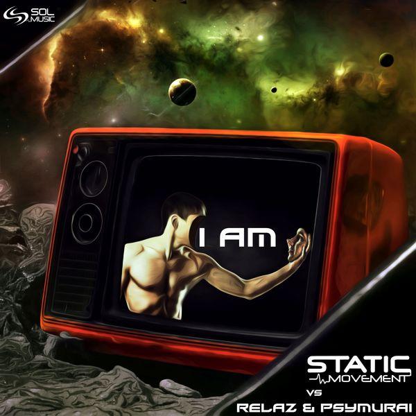 Static Movement - I Am