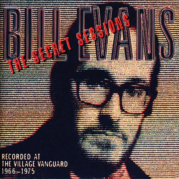 Bill Evans - The Secret Sessions: Recorded At The Village Vanguard (1966-1975)