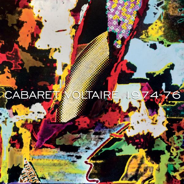 Cabaret Voltaire - 1974 - 76