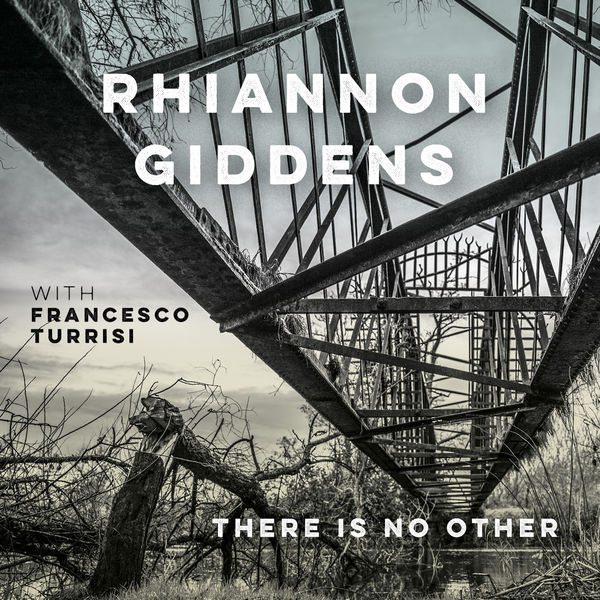 Rhiannon Giddens - there is no Other (with Francesco Turrisi) [Deluxe Version]