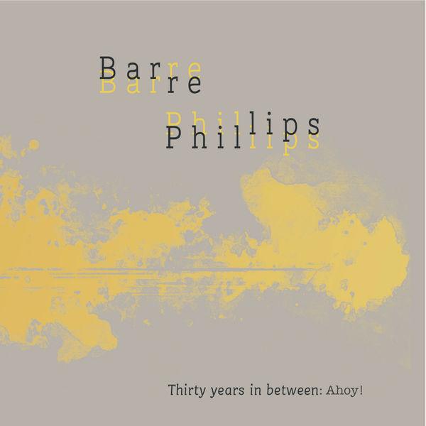 Barre Phillips - Ahoy!