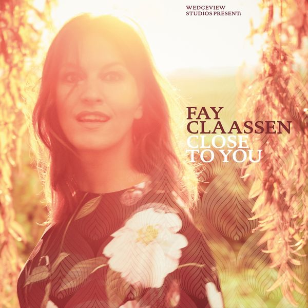 Fay Claassen - Close To You
