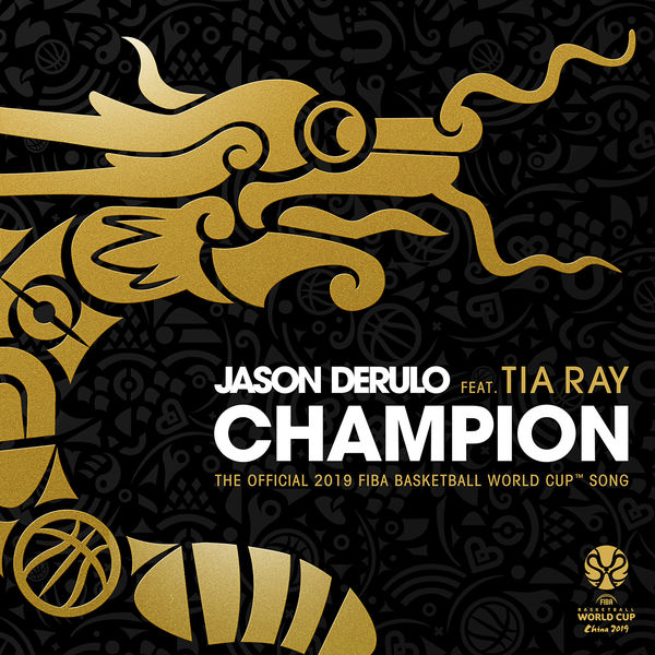 Jason DeRulo - Champion (feat. Tia Ray) [The Official 2019 FIBA Basketball World Cup™ Song]