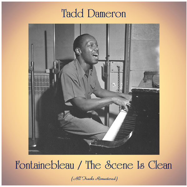 Tadd Dameron - Fontainebleau / The Scene Is Clean