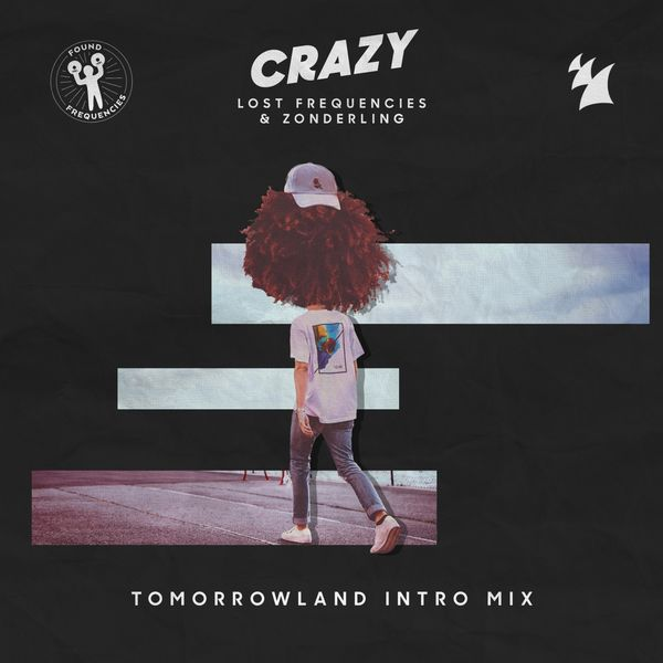 Lost Frequencies, Zonderling - Crazy (Tomorrowland Intro Mix)