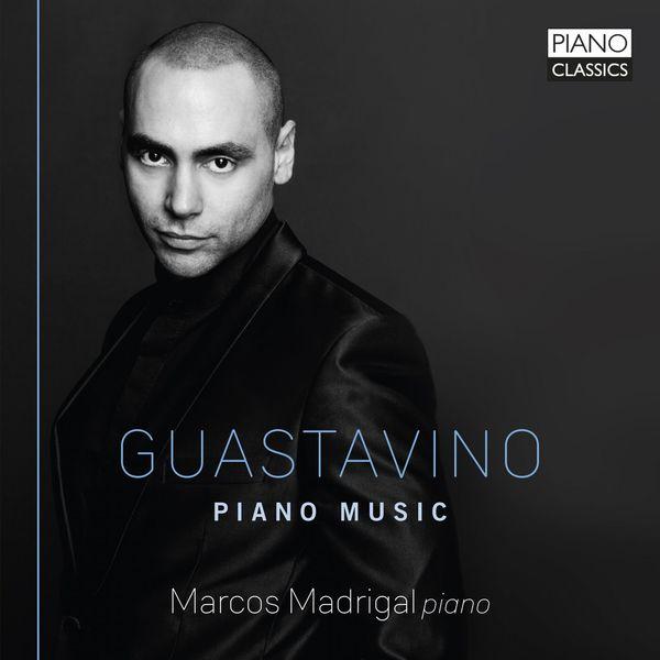 Marcos Madrigal - Guastavino: Piano Music