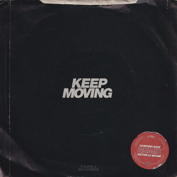 Jungle|Keep Moving (Gaspard Augé and Victor Le Masne Remix)