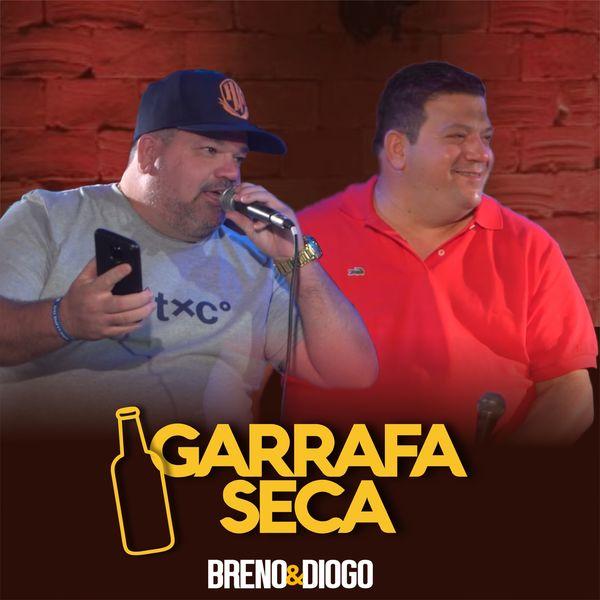Breno & Diogo - Garrafa Seca