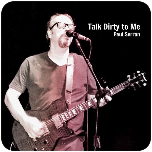 Paul Serran - Talk Dirty to Me