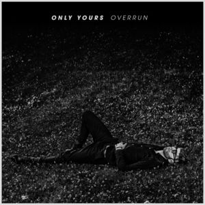 Only Yours Overrun
