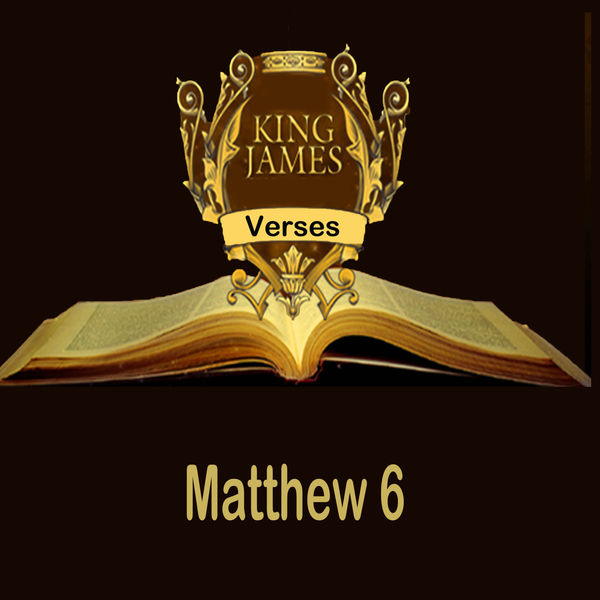King James VI - Matthew 6