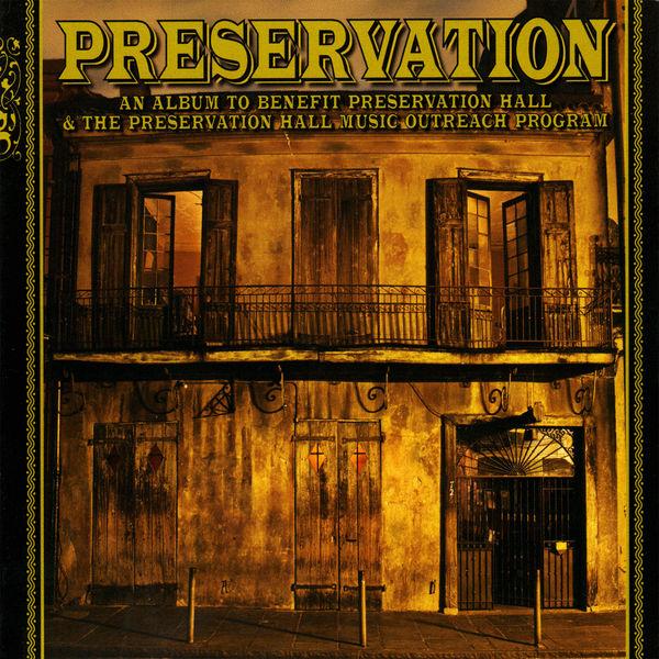Preservation Hall Jazz Band - An Album To Benefit Preservation Hall & The Preservation Hall Music Outreach Program