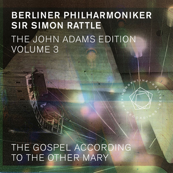 Berliner Philharmoniker - The John Adams Edition, Vol. 3: The Gospel According to the Other Mary