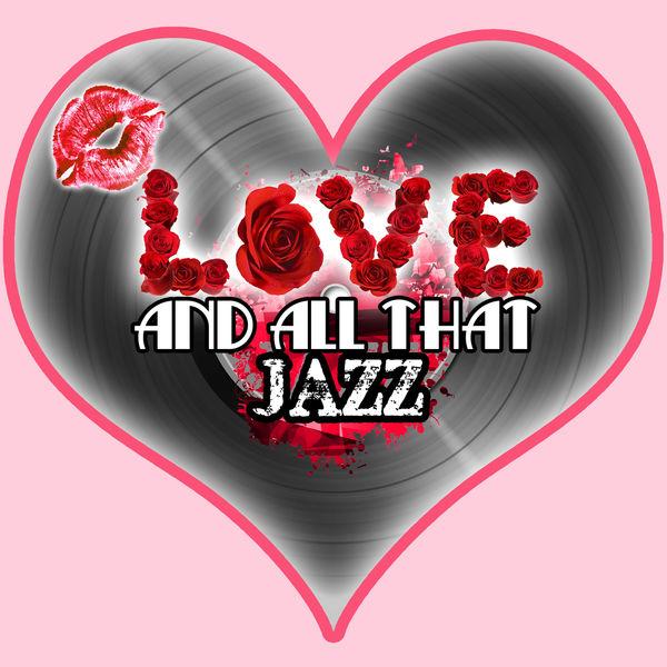 Got Rhythm - Love and All That Jazz