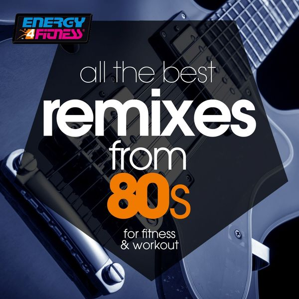 Plaza People, D'mixmasters, Thomas, Dj Space'c, Wildside, Groovezone, Ricky Davies, Axel Force, Koka, Trancemission - All The Best Remixes From 80s For Fitness & Workout (15 Tracks Non-Stop Mixed Compilation for Fitness & Workout - 128 Bpm / 32 Count)