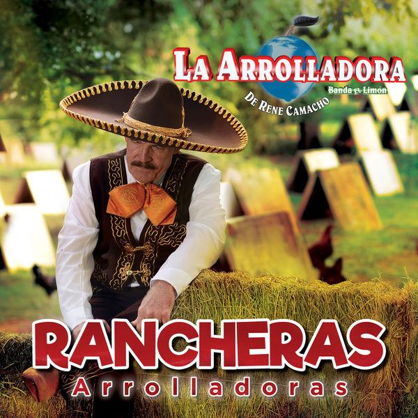 La Arrolladora Banda El Limón De Rene Camacho - Rancheras Arrolladoras