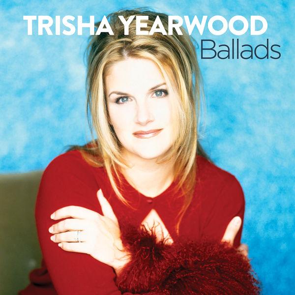 Trisha Yearwood - Ballads