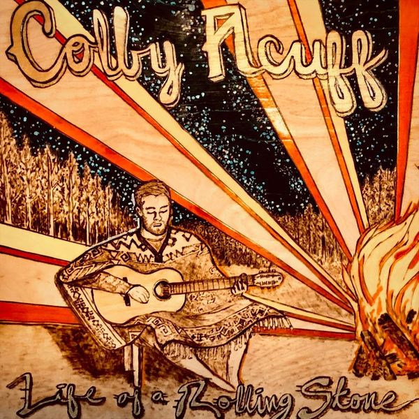 Colby Acuff - Life of a Rolling Stone
