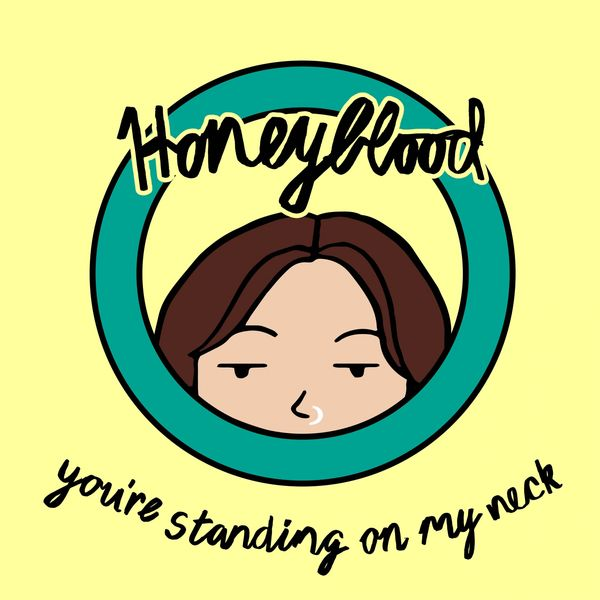 Honeyblood - You're Standing on My Neck