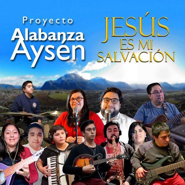 Proyecto Alabanza Aysén - Jesús Es Mi Salvación