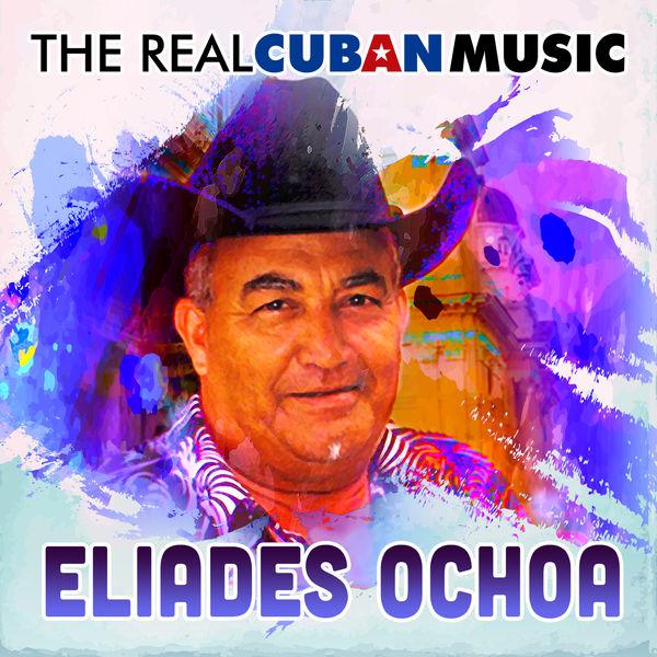 Eliades Ochoa - The Real Cuban Music (Remasterizado)