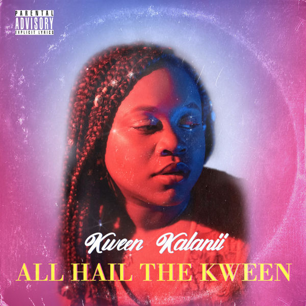 Kween Kalanii - All Hail the Kween