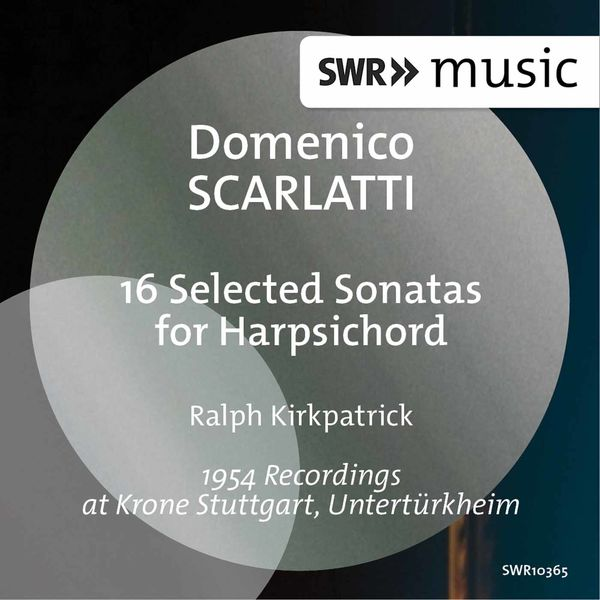 Ralph Kirkpatrick - D. Scarlatti: 16 Selected Sonatas for Harpsichord