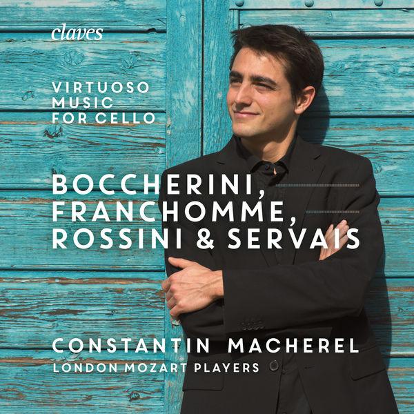 Constantin Macherel - Virtuoso Music for Cello (Boccherini, Franchomme, Servais...)