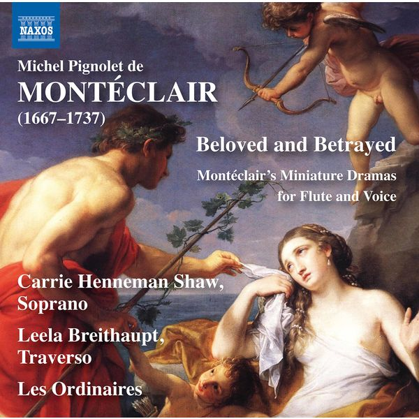 Anonyme - Beloved & Betrayed: Montéclair's Miniature Dramas for Flute & Voice