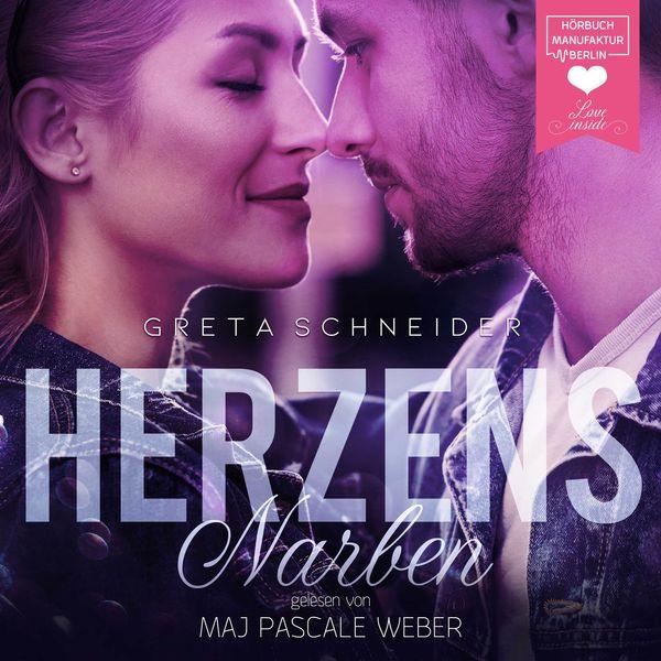 Greta Schneider - Herzensnarben (ungekürzt)