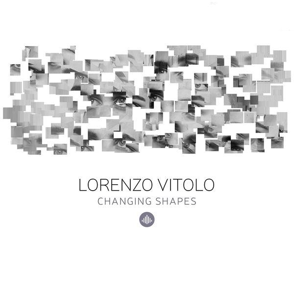 Lorenzo Vitolo - Changing Shapes