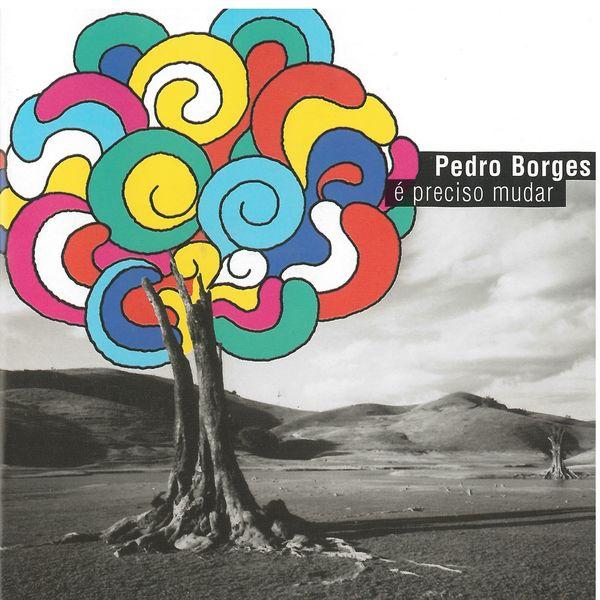 Pedro Borges - É Preciso Mudar