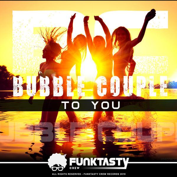 Bubble Couple - To You