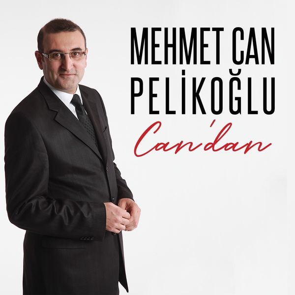 Mehmet Can Pelikoğlu - Can'dan