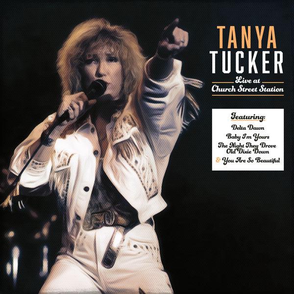 Tanya Tucker - Tanya Tucker Live at Church Street Station