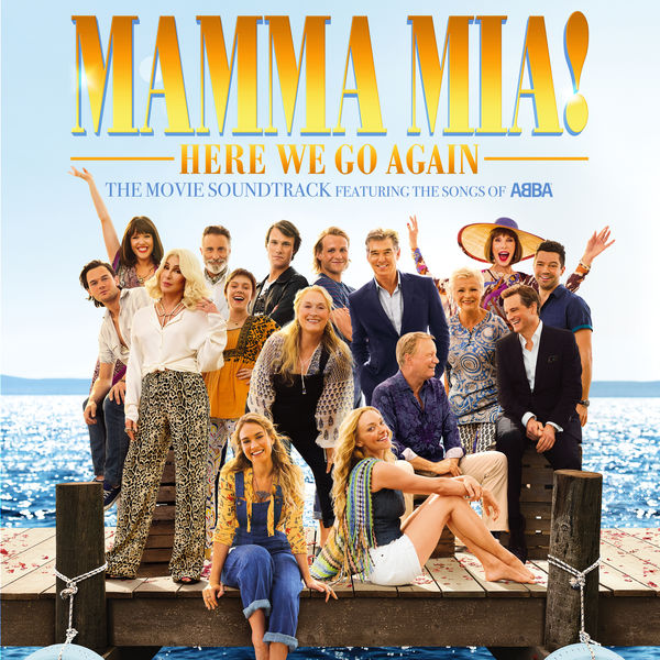 "Cast Of ""Mamma Mia! Here We Go Again"" - Mamma Mia! Here We Go Again"