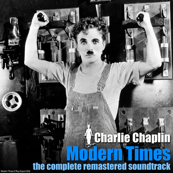 Charlie Chaplin - Modern Times - The Complete Remastered Soundtrack
