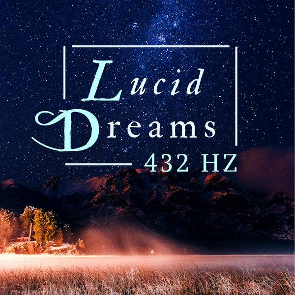 Lucid Dreams 432Hz - Brainwave Entrainment Music to Control